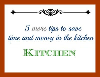 SchneiderPeeps 5 more kitchen tips to save time and money