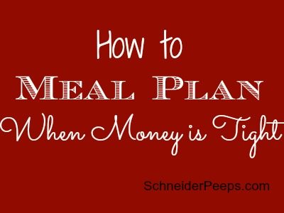 SchneiderPeeps - How to meal plan when money is tight