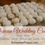 SchneiderPeeps - Mexican Wedding Cookies 3 ways. Traditional, whole wheat and gluten free