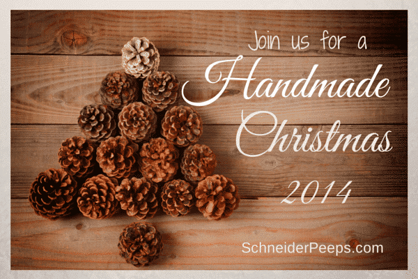 SchneiderPeeps - Handmade Christmas 2014 - join us as we celebrate christmas with handmade items. There are tips and tutorials to make this Christmas a meaningful and frugal holiday.