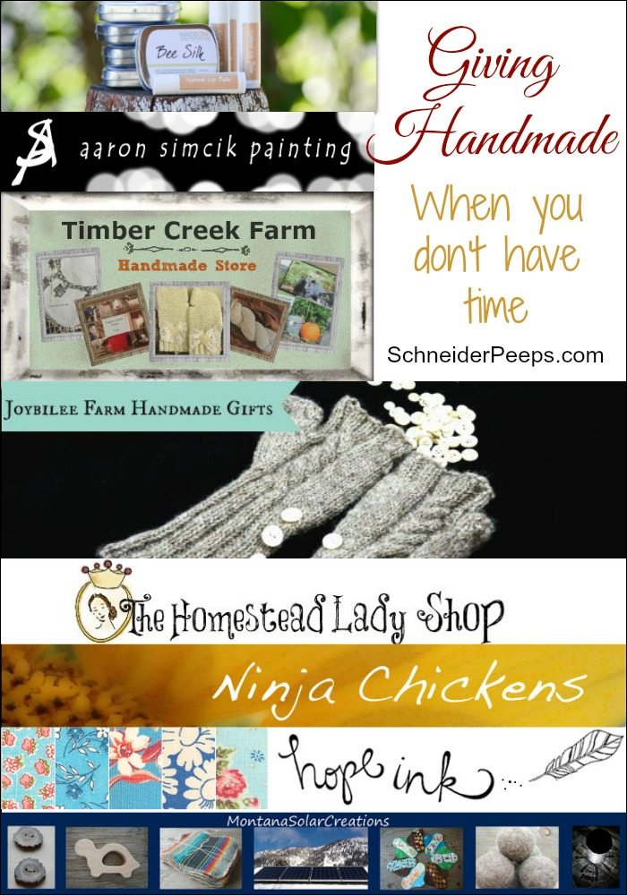 SchneiderPeeps-Giving Handmade when you don't have time. There is no need to feel guilty about not having time (or talent) to make all - or even some- of your gifts. These wonderful small shops have you covered.