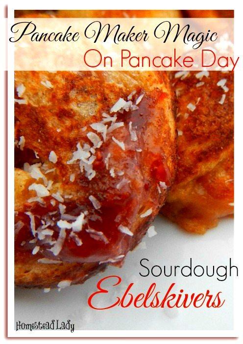 Pancake-Maker-Magic-l-Sourdough-Ebelskivers-l-Celebrate-Pancake-Day-l-Homestead-Lady.com_