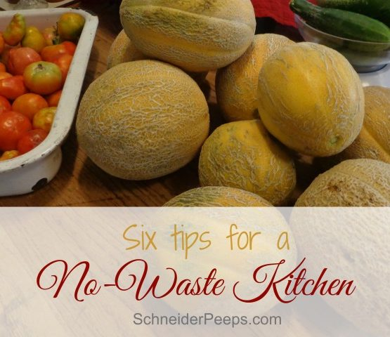 Six Tips For a No Waste kitchen