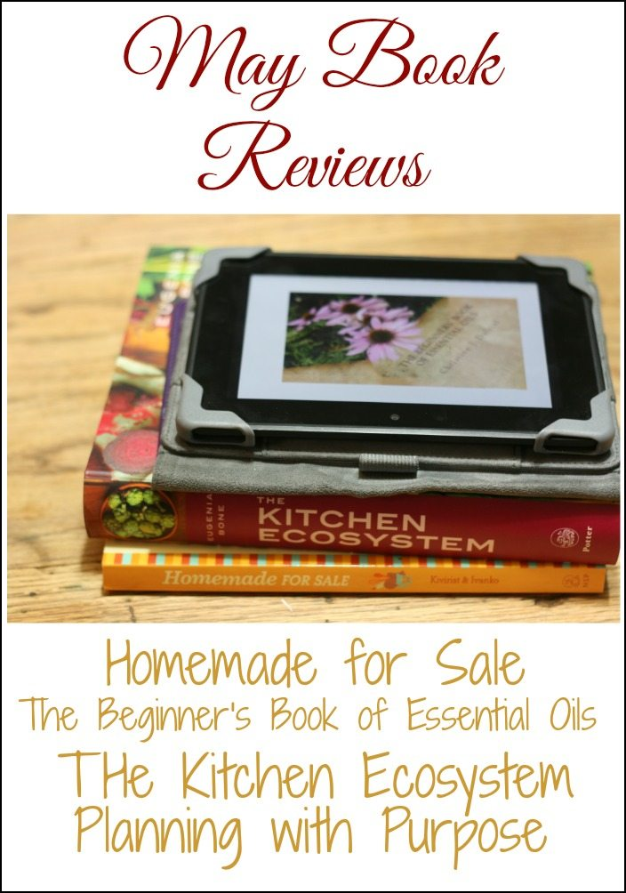 Books reviews of The Beginner's Book of Essential Oils, The Kitchen Ecosystem, Homemade for Sale and Planning with Purpose.