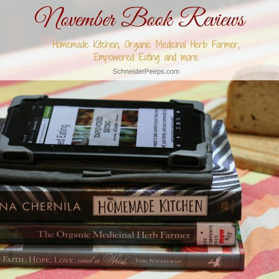The Homemade Kitchen, The Organic Medicinal Herb Farmer and other book reviews