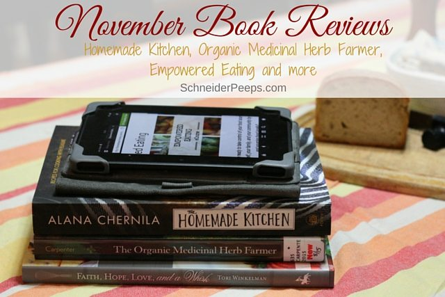 Looking for some good books to help get you through the winter? I have you covered with reviews of The Homemade Kitchen, The Organic Medicinal Herb Farmer, Empowered Eating and Faith, Hope, Love, and a Whisk.