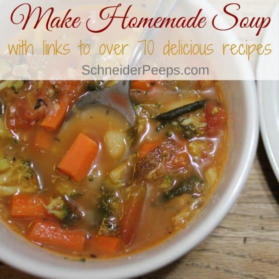 How to Make Homemade Soup ~ with links to over 70 recipes